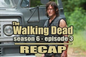 The Walking Dead Season 6 Episode 9 – Recap