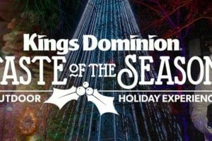 Kings Dominion To Re-Open In 2020 For Taste of The Season Holiday Event